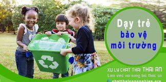 Dạy trẻ kỹ năng bảo vệ môi trường nên bắt đầu từ đâu?
