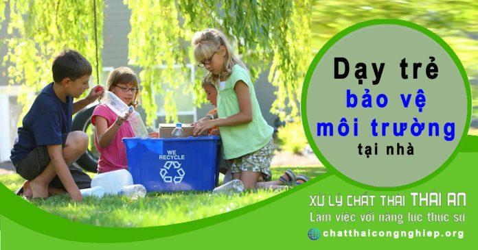 3 cách dạy trẻ mầm non bảo vệ môi trường ngay tại nhà