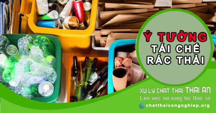 Ý tưởng tái chế rác thải bảo vệ môi trường giải cứu hành tinh này